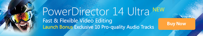 PowerDirector 14 Ultra - Fast & Flexible Video Editing