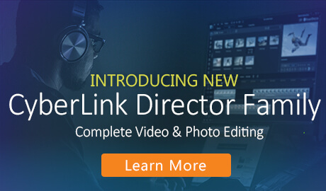 Introducing the ALL NEW CyberLink Director Family