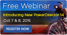 Free Live Webinar Oct 7 & 8 - Introducing NEW PowerDirector 14