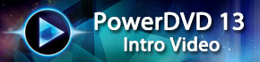 Learn More About PowerDVD 13
