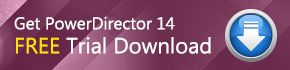 PowerDirector 14 Ultimate Suite Trial Download