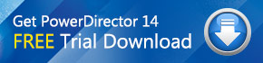 PowerDirector 14 Trial Download