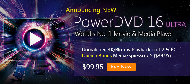 PowerDVD 16: World's No. 1 Movie & Media Player