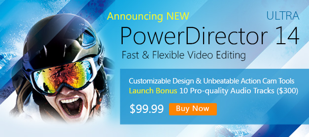 PowerDirector 14 Ultra: Fast & Flexible Video Editing