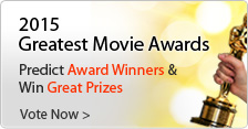 2015 Greatest Movie Awards – Make your picks to WIN!
