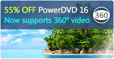 PowerDVD 16 - Now Supports 360º video!