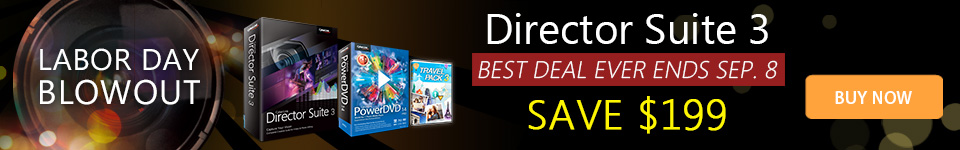 Save $199 on Director Suite 3, includes PowerDVD 14 Pro & Bonus Travel Pack 3!