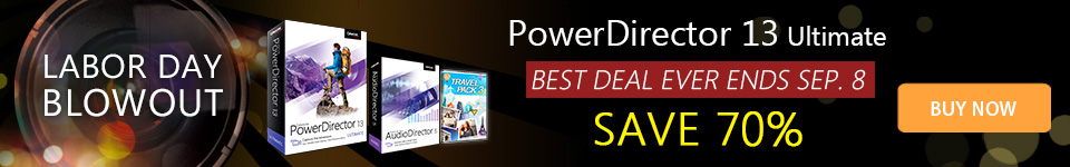 70% OFF PowerDirector 13 Ultimate, includes AudioDirector 5 & Travel Pack 3!
