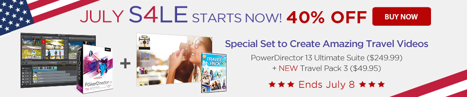 40% OFF Special Set including PowerDirector 13 Ultimate Suite & Travel Pack 3