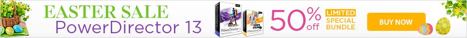 50% OFF PowerDirector 13 Ultimate