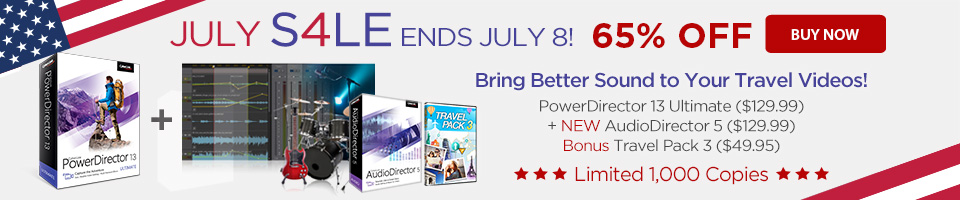 65% OFF Special Set including PowerDirector 13 Ultra & AudioDirector 5! Bonus Travel Pack 3