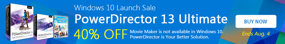 40% OFF PowerDirector 13 Ultimate and Bonus AudioDirector 5 & Travel Pack 3!
