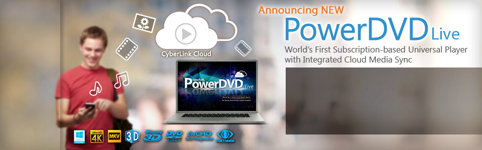 PowerDVD Live, the world's first subscription-based, all-in-one media player with integrated cloud storage service. PowerDVD Live offers annual or quarterly subscription plans, with guaranteed updates to the latest PowerDVD Ultra versions.