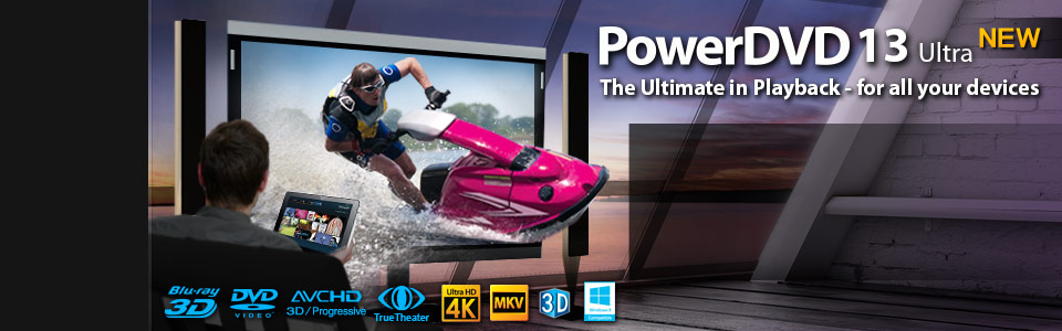 PowerDVD 13 Ultra - Blu-ray 3D & Media Player Software | CyberLink