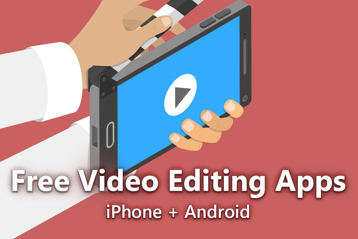 The Best Free Video Editing Apps For Iphone Android