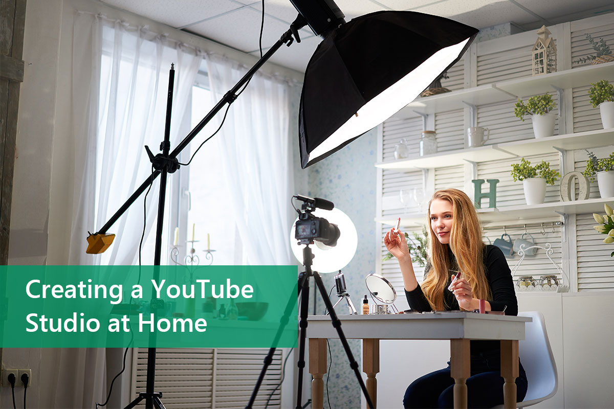 How To Create Your Youtube Home Studio