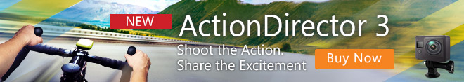 ActionDirector 3: Shoot the Action. Share the Excitement.