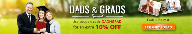 DAD & GRAD Specials! Use coupon code DADNGRAD for an extra 10% OFF