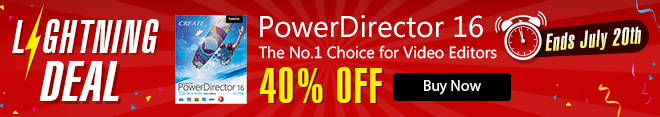 PowerDirector 16 - The No. 1 Choice for Video Editors