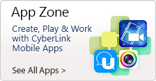 Create, Play & Work with CyberLink Mobile Apps