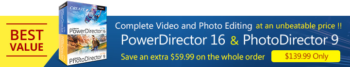 PowerDirector 16 & PhotoDirector 9: Complete Video and Photo Editing at an unbeatable price!