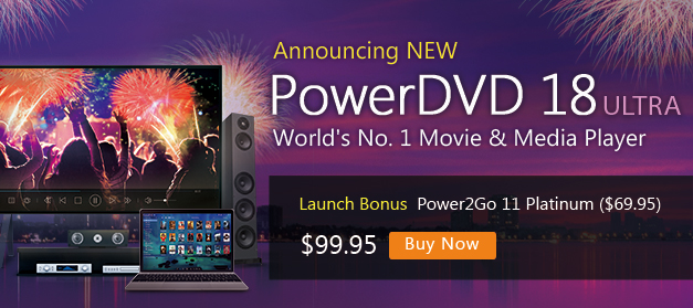 PowerDVD 18: World's No.1 Movie & Media Player